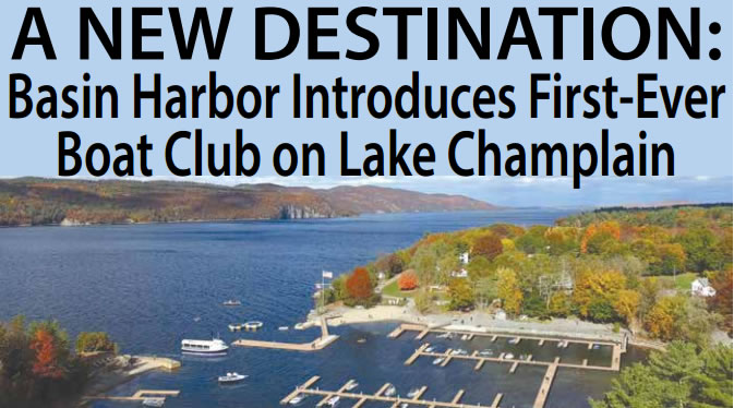 A NEW DESTINATION: Basin Harbor Introduces First-Ever Boat Club on Lake Champlain